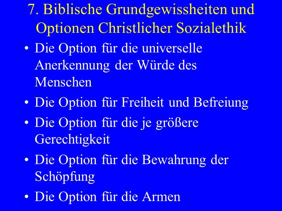 7. Biblische Grundgewissheiten und Optionen Christlicher Sozialethik