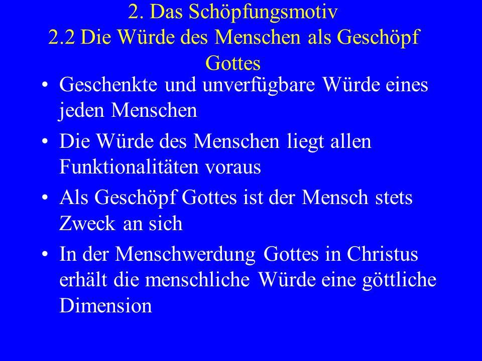 2. Das Schöpfungsmotiv 2.2 Die Würde des Menschen als Geschöpf Gottes