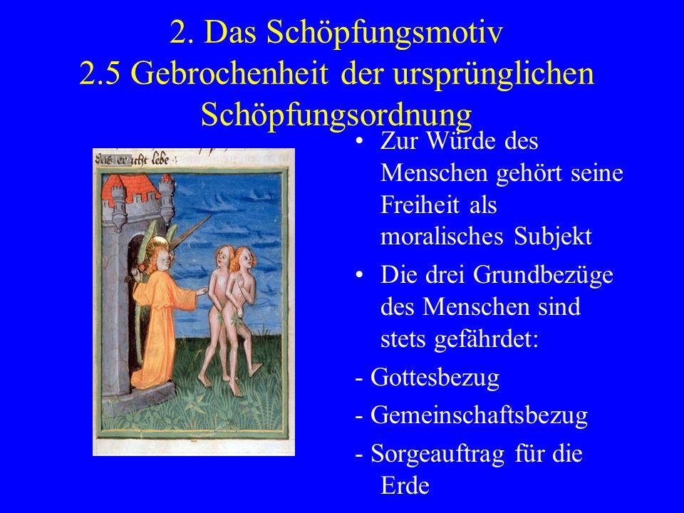 2. Das Schöpfungsmotiv 2.5 Gebrochenheit der ursprünglichen Schöpfungsordnung