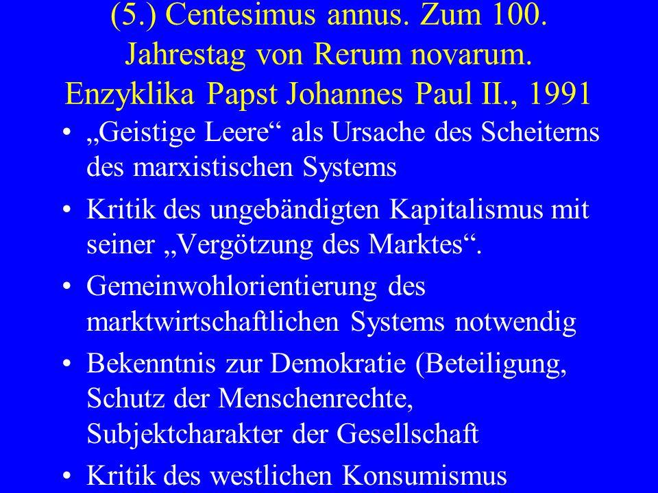 (5. ) Centesimus annus. Zum 100. Jahrestag von Rerum novarum