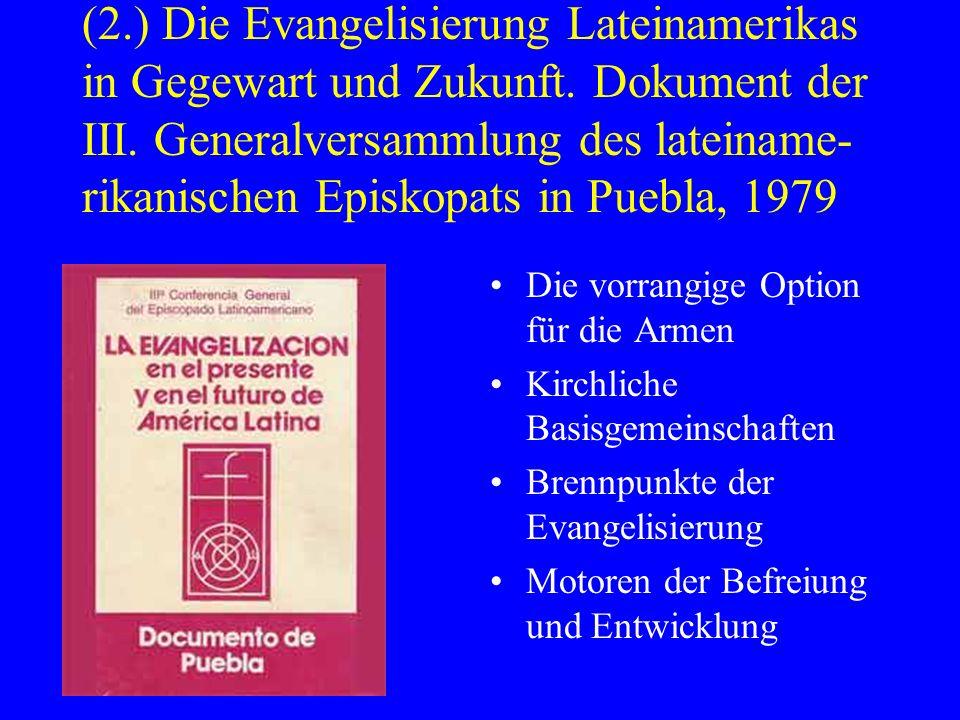 (2. ) Die Evangelisierung Lateinamerikas in Gegewart und Zukunft