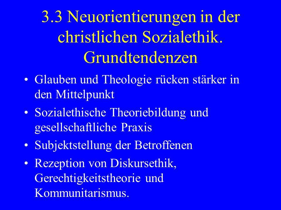 3.3 Neuorientierungen in der christlichen Sozialethik. Grundtendenzen