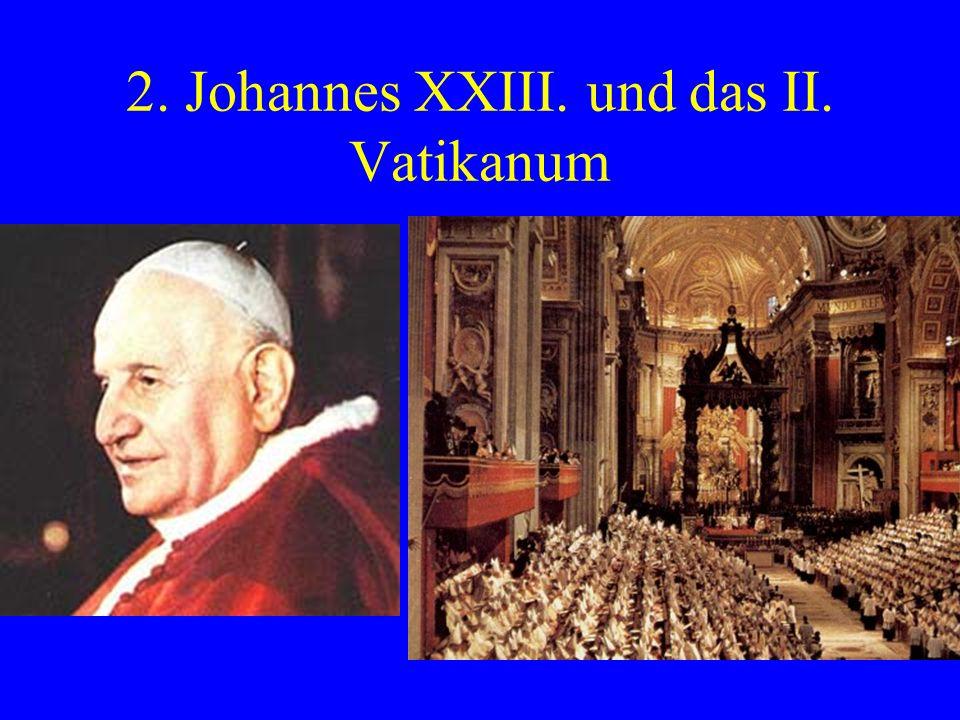 2. Johannes XXIII. und das II. Vatikanum