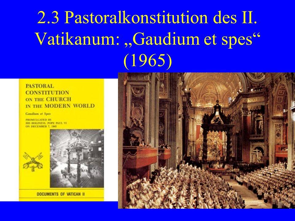 """2.3 Pastoralkonstitution des II. Vatikanum: """"Gaudium et spes (1965)"""
