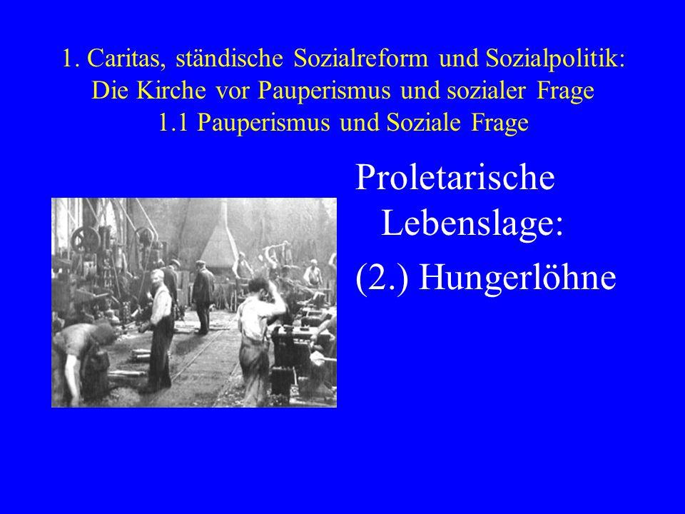 Proletarische Lebenslage: (2.) Hungerlöhne