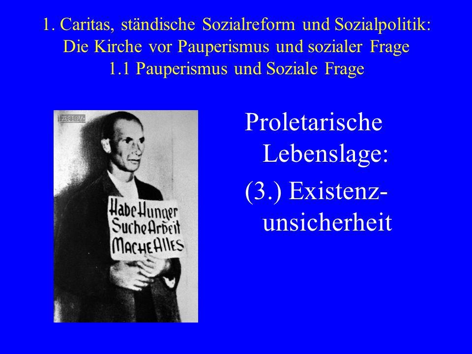 Proletarische Lebenslage: (3.) Existenz-unsicherheit