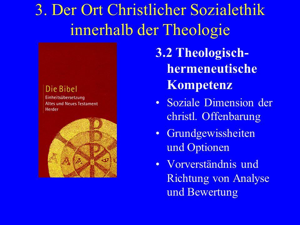 3. Der Ort Christlicher Sozialethik innerhalb der Theologie