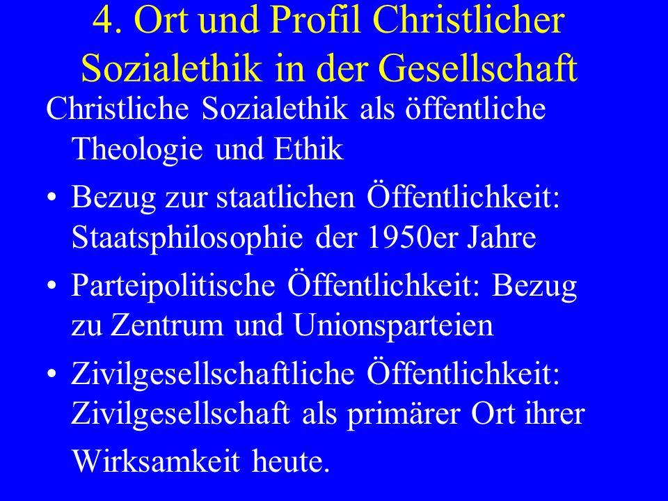 4. Ort und Profil Christlicher Sozialethik in der Gesellschaft