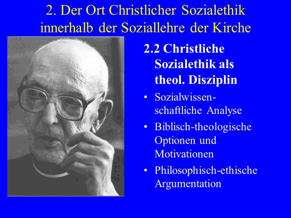 2. Der Ort Christlicher Sozialethik innerhalb der Soziallehre der Kirche