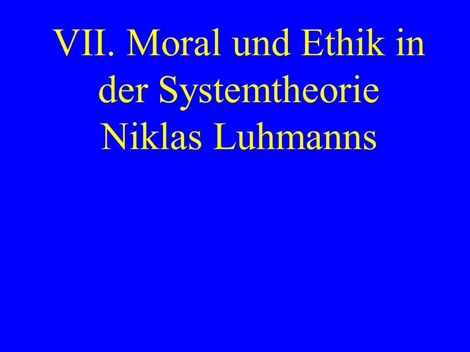 VII. Moral und Ethik in der Systemtheorie Niklas Luhmanns