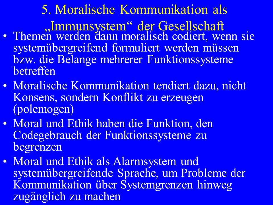 """5. Moralische Kommunikation als """"Immunsystem der Gesellschaft"""