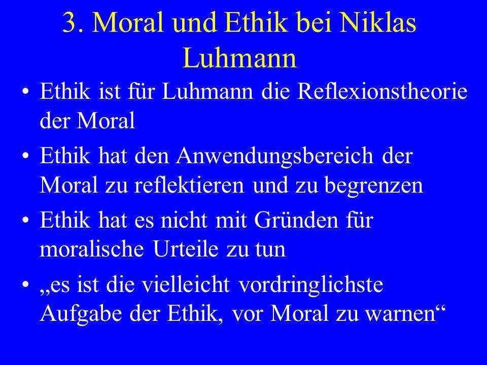 3. Moral und Ethik bei Niklas Luhmann