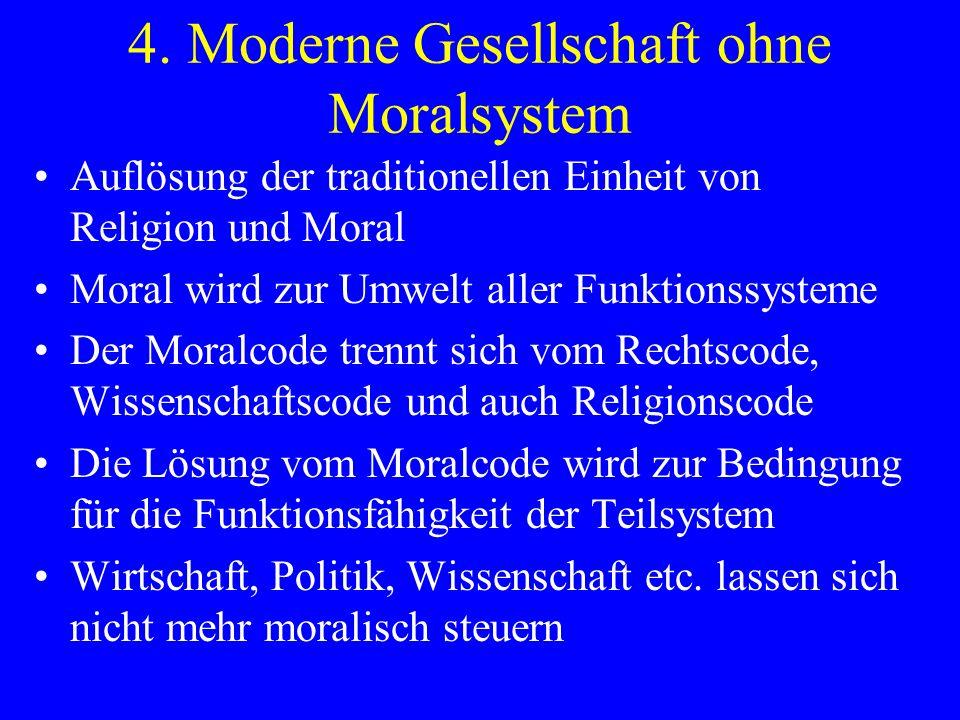 4. Moderne Gesellschaft ohne Moralsystem
