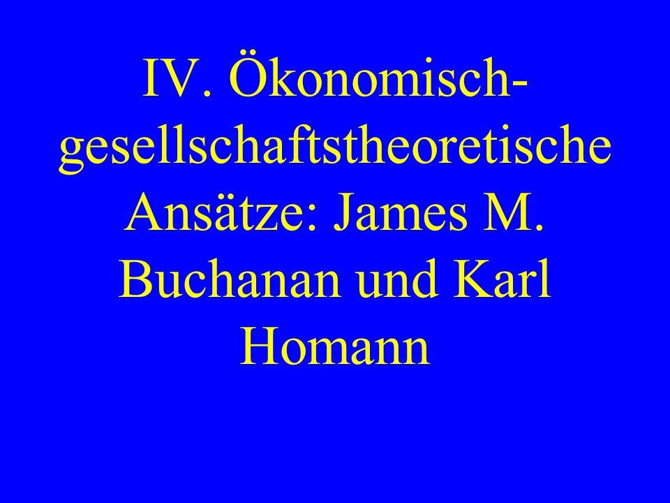 IV. Ökonomisch-gesellschaftstheoretische Ansätze: James M