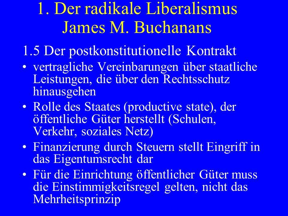 1. Der radikale Liberalismus James M. Buchanans