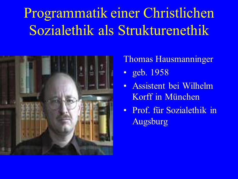 Programmatik einer Christlichen Sozialethik als Strukturenethik