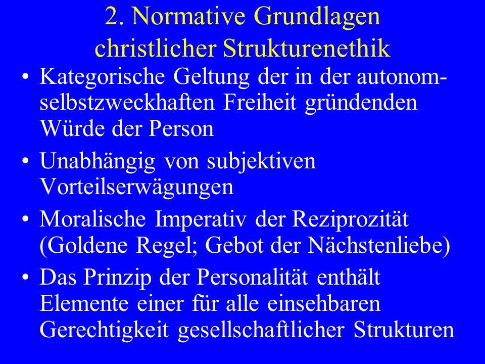2. Normative Grundlagen christlicher Strukturenethik
