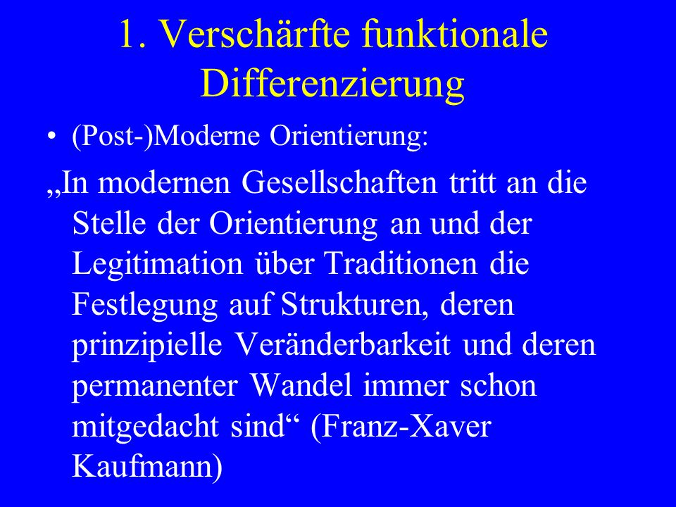 1. Verschärfte funktionale Differenzierung