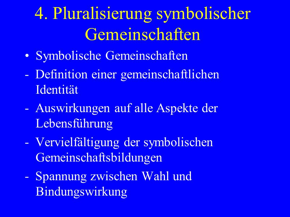 4. Pluralisierung symbolischer Gemeinschaften