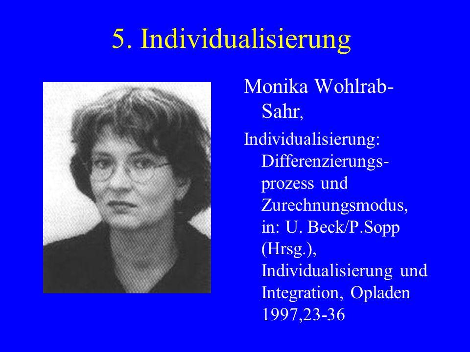 5. Individualisierung Monika Wohlrab-Sahr,