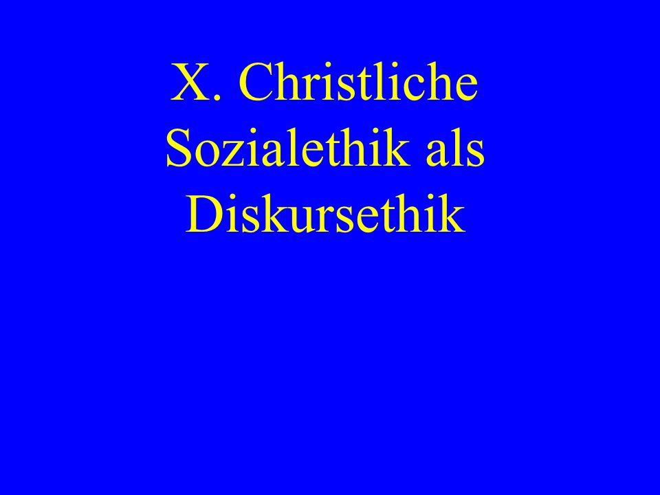 X. Christliche Sozialethik als Diskursethik