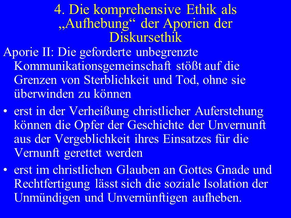 """4. Die komprehensive Ethik als """"Aufhebung der Aporien der Diskursethik"""