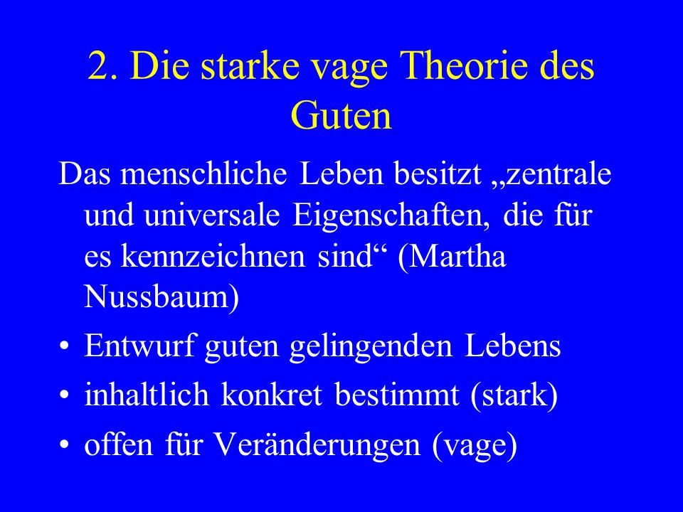 2. Die starke vage Theorie des Guten