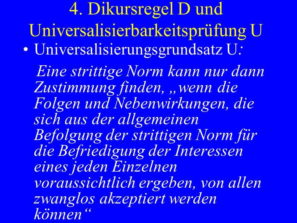 4. Dikursregel D und Universalisierbarkeitsprüfung U