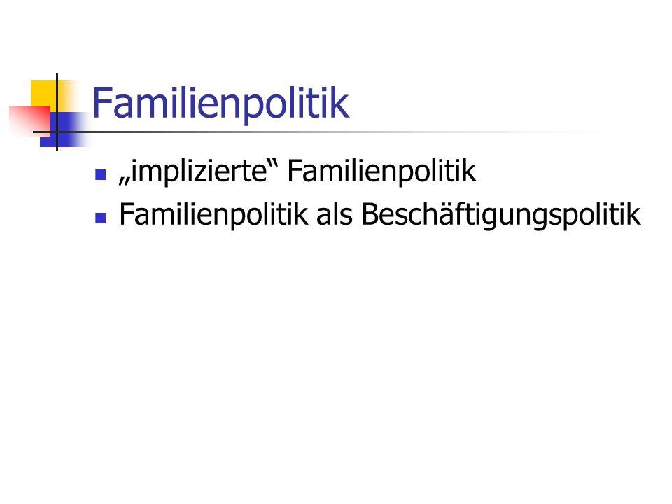 "Familienpolitik ""implizierte Familienpolitik"