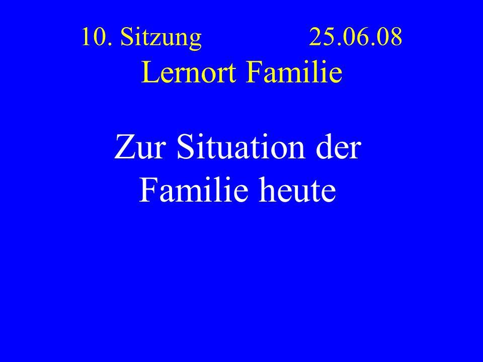 10. Sitzung 25.06.08 Lernort Familie