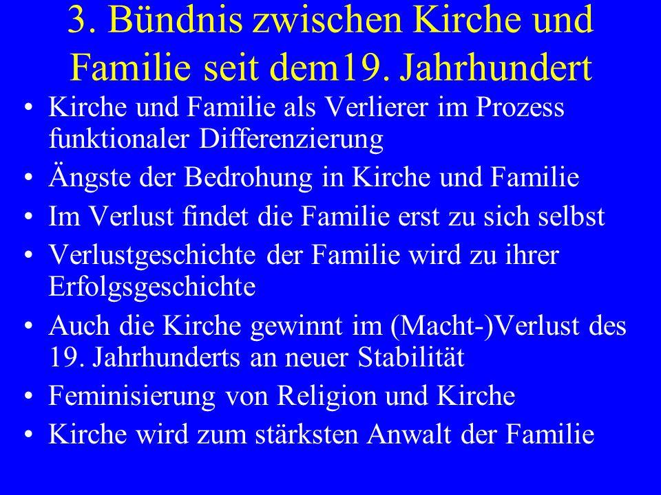 3. Bündnis zwischen Kirche und Familie seit dem19. Jahrhundert