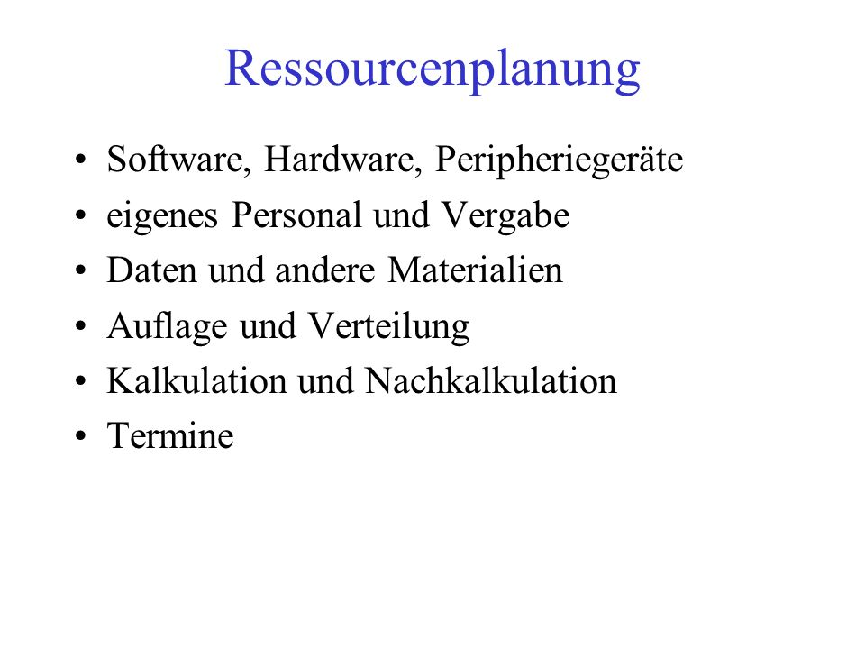 Ressourcenplanung Software, Hardware, Peripheriegeräte