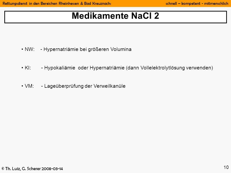 Medikamente NaCl 2 NW: - Hypernatriämie bei größeren Volumina