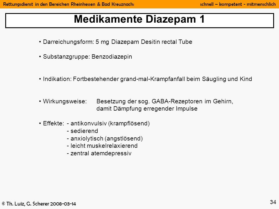 Medikamente Diazepam 1 Darreichungsform: 5 mg Diazepam Desitin rectal Tube. Substanzgruppe: Benzodiazepin.