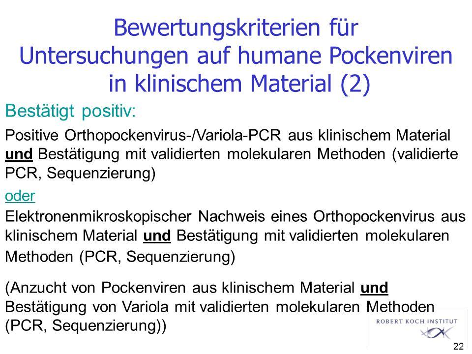 Bewertungskriterien für Untersuchungen auf humane Pockenviren in klinischem Material (2)