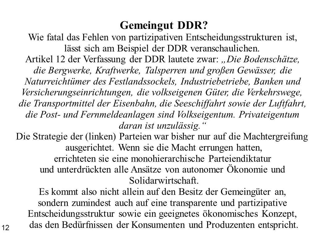 Gemeingut DDR Wie fatal das Fehlen von partizipativen Entscheidungsstrukturen ist, lässt sich am Beispiel der DDR veranschaulichen.