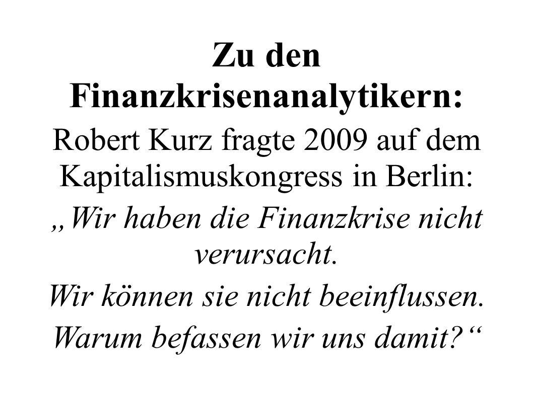 Zu den Finanzkrisenanalytikern: