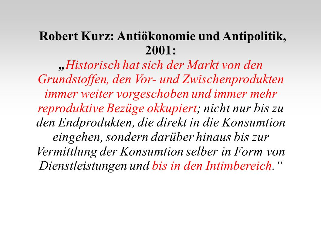 Robert Kurz: Antiökonomie und Antipolitik, 2001: