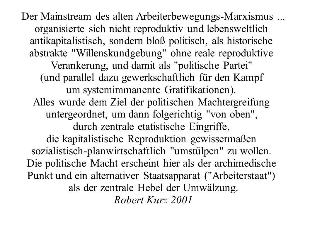 Der Mainstream des alten Arbeiterbewegungs-Marxismus ...