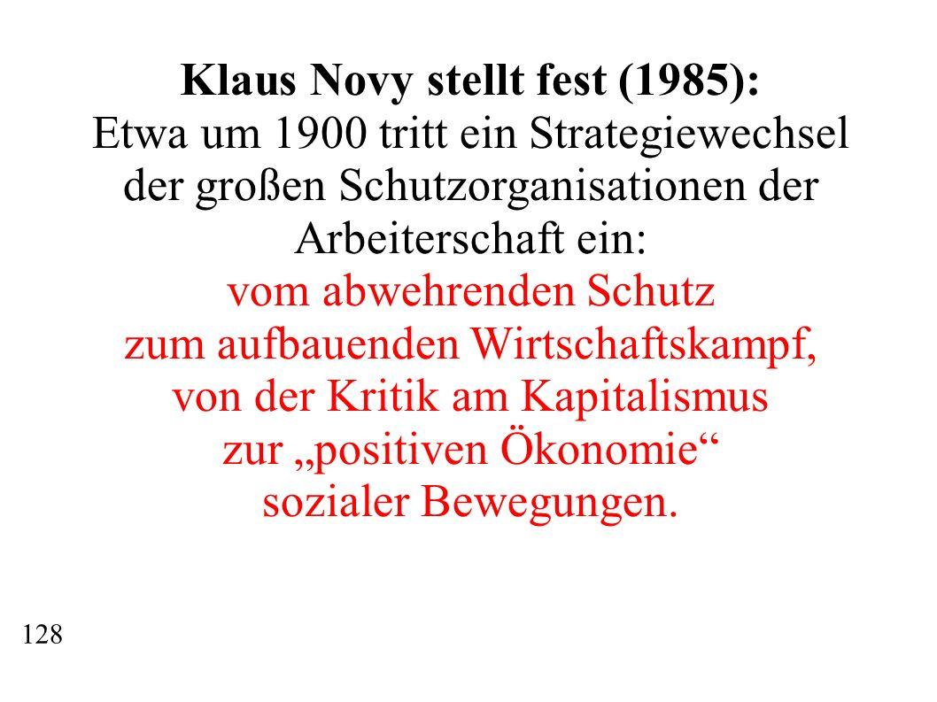Klaus Novy stellt fest (1985):