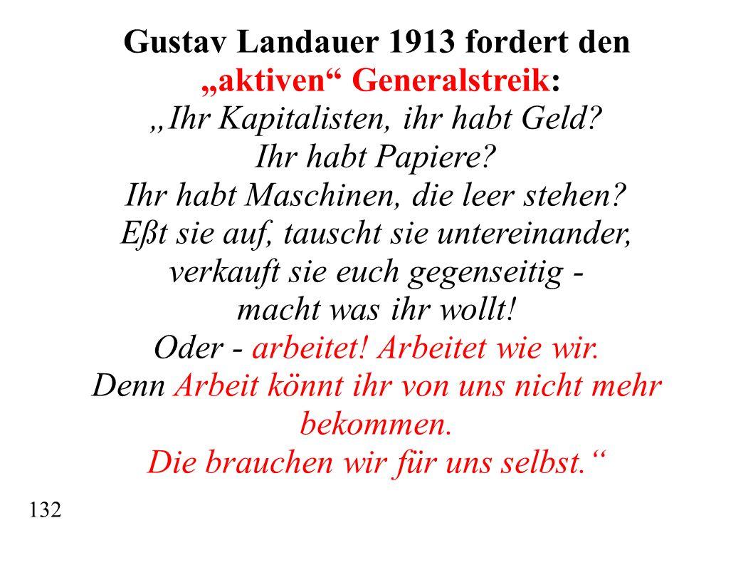 "Gustav Landauer 1913 fordert den ""aktiven Generalstreik:"