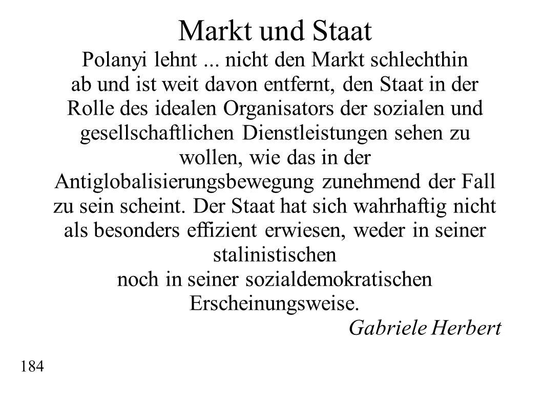 Markt und Staat Polanyi lehnt ... nicht den Markt schlechthin