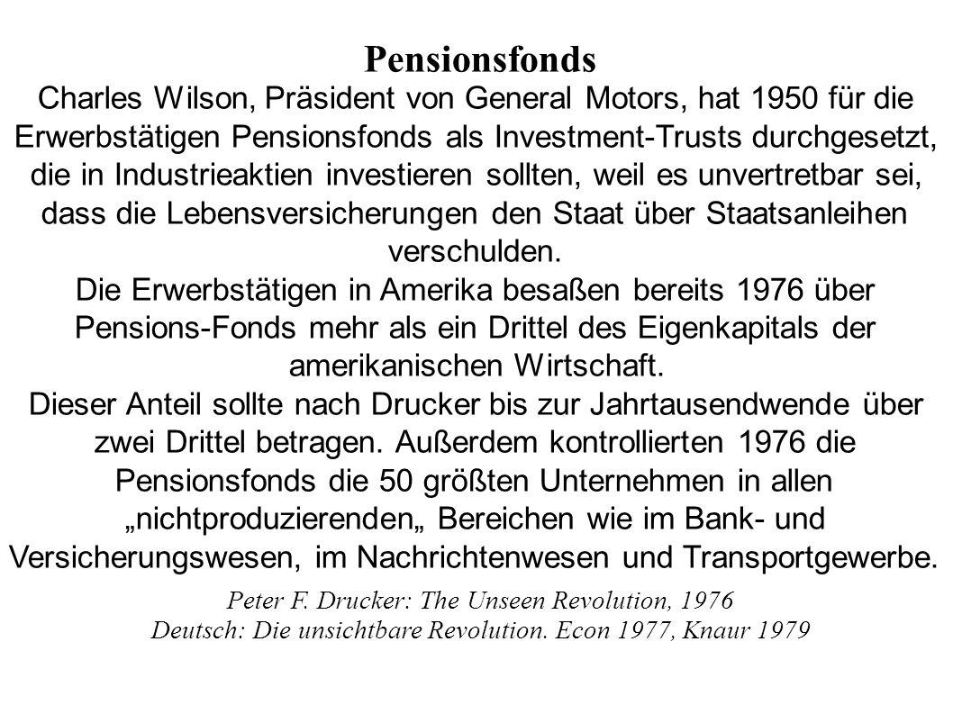 Pensionsfonds Charles Wilson, Präsident von General Motors, hat 1950 für die. Erwerbstätigen Pensionsfonds als Investment-Trusts durchgesetzt,
