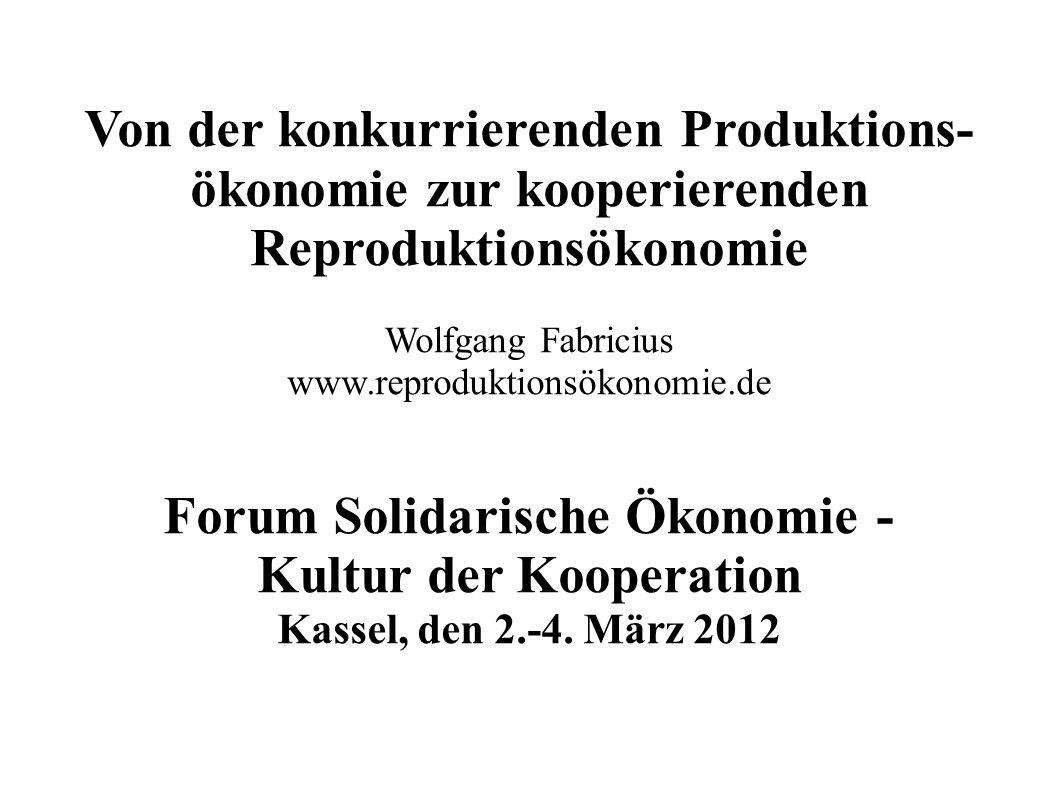 Von der konkurrierenden Produktions- ökonomie zur kooperierenden