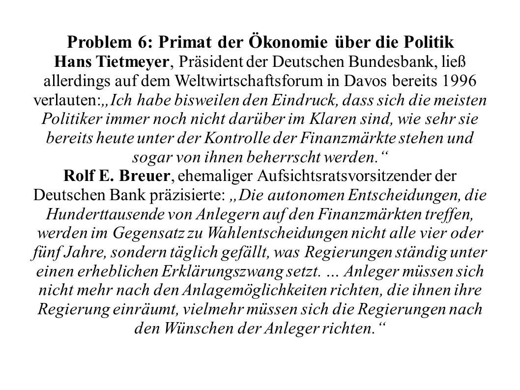 Problem 6: Primat der Ökonomie über die Politik