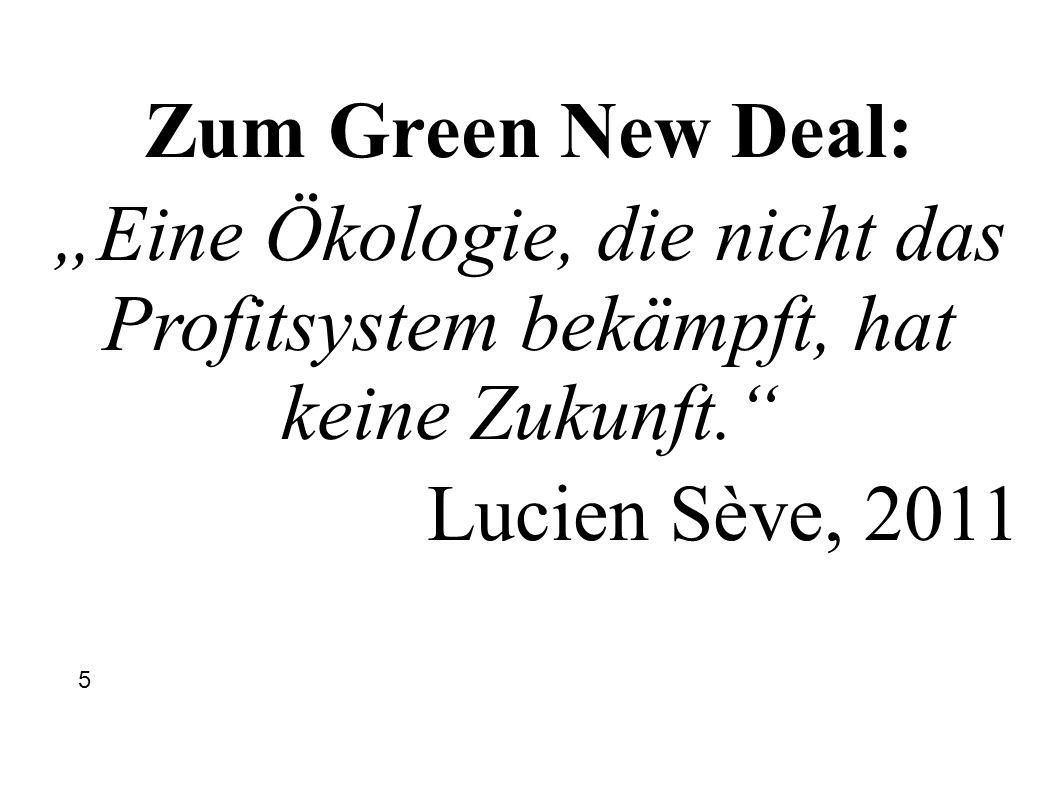 """Zum Green New Deal: """"Eine Ökologie, die nicht das Profitsystem bekämpft, hat keine Zukunft. Lucien Sève, 2011."""