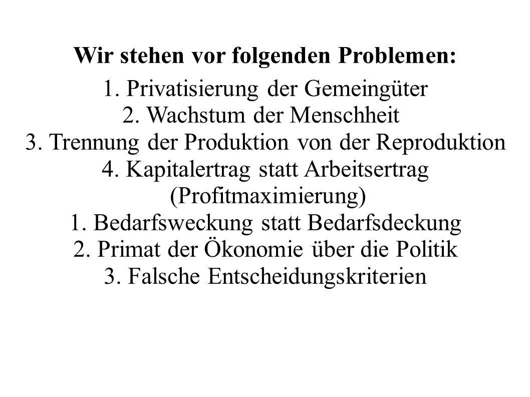 Wir stehen vor folgenden Problemen: