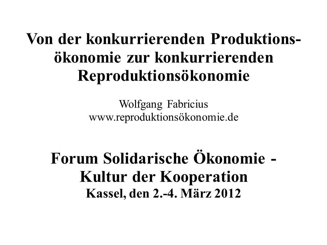 Von der konkurrierenden Produktions- ökonomie zur konkurrierenden