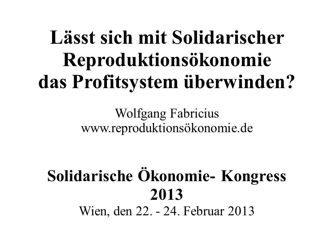 Lässt sich mit Solidarischer Reproduktionsökonomie