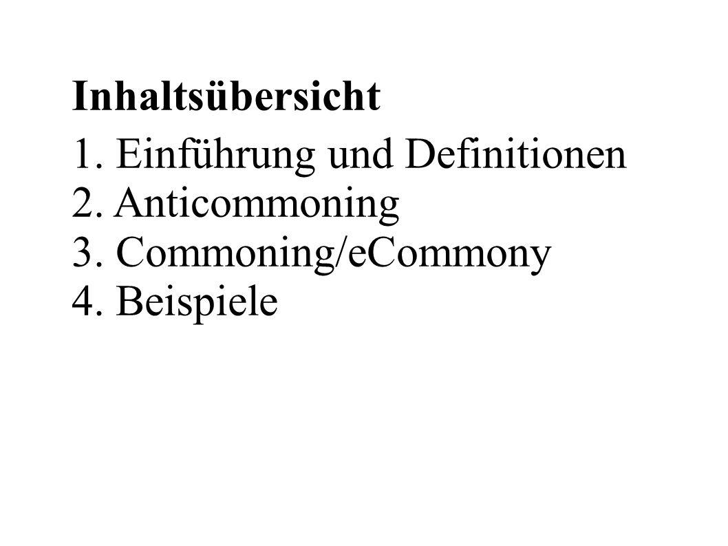 Inhaltsübersicht Einführung und Definitionen Anticommoning Commoning/eCommony Beispiele